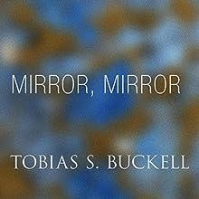 Mirror, Mirror (       UNABRIDGED) by Tobias Buckell Narrated by Jonathan Davis