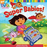 Super Babies! (Turtleback School & Library Binding Edition) (Nick Jr Dora the Explorer)
