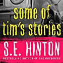 Some of Tim's Stories (       UNABRIDGED) by S.E. Hinton Narrated by Vikas Adam