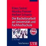 Die Bachelorarbeit an Universität und Fachhochschule. ein Lehr- und Lernbuch zur Gestaltung wissenschaftlicher...