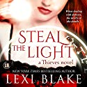 Steal the Light: Thieves, Volume 1 Audiobook by Lexi Blake Narrated by Kitty Bang