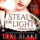 Steal the Light: Thieves, Volume 1 Hörbuch von Lexi Blake Gesprochen von: Kitty Bang