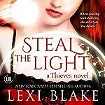 Steal the Light: Thieves, Volume 1 | Lexi Blake
