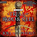 Sasha: A Trial of Blood and Steel, Book 1 Audiobook by Joel Shepherd Narrated by Kate Reading
