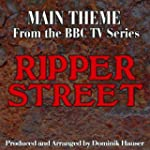 Ripper Street: Main Title (From the O...