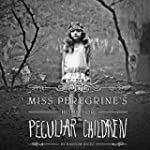 Miss Peregrine's Home for Peculiar Ch...