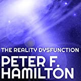The Reality Dysfunction: Night's Dawn Trilogy, Book 1