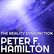 The Reality Dysfunction: Night's Dawn Trilogy, Book 1 | [Peter F. Hamilton]