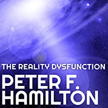 The Reality Dysfunction: Night's Dawn Trilogy, Book 1 Audiobook by Peter F. Hamilton Narrated by John Lee
