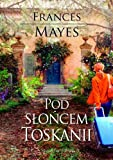 Pod sloncem Toskanii (polish)