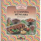 A Cozinha Húngara (A Volta ao Mundo em 80 Receitas)