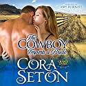The Cowboy Imports a Bride (       UNABRIDGED) by Cora Seton Narrated by Amy Rubinate