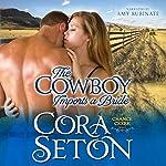 The Cowboy Imports a Bride   Cora Seton