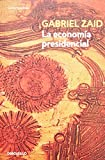 img - for La economia presidencial (Spanish Edition) book / textbook / text book