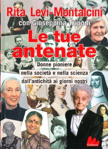 Le tue antenate Donne pioniere nella società e nella scienza dall'antichità ai giorni nostri PDF