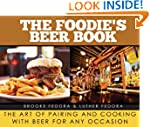 The Foodie�s Beer Book: The Art of Pa...