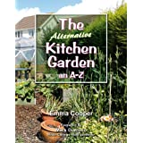The Alternative Kitchen Garden: An A-Z: 1by Mark Diacono