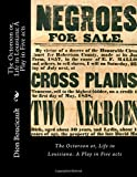 img - for The Octoroon or, Life in Louisiana: A Play in Five acts book / textbook / text book