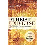 Atheist Universe: The Thinking Person's Answer to Christian Fundamentalism ~ David Mills