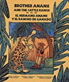 Brother Anansi and the Cattle Ranch/ Hermano Anansi Y El Rancho De Gan