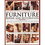 The Practical Illustrated Guide to Furniture Repair and Restoration: Expert Step-by-step Techniquesby Billy Cook