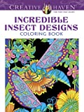img - for Creative Haven Incredible Insect Designs Coloring Book (Creative Haven Coloring Books) book / textbook / text book
