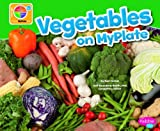 img - for Vegetables on MyPlate (What's on MyPlate?) book / textbook / text book