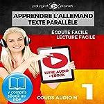 Apprendre l'Allemand - Écoute Facile - Lecture Facile - Texte Parallèle Cours Audio, No. 1: Lire et Écouter des Livres en Allemand |  Polyglot Planet