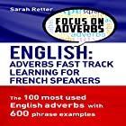 English: Adverbs Fast Track Learning for French Speakers Hörbuch von Sarah Retter Gesprochen von: Joshua Atkins
