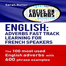 English: Adverbs Fast Track Learning for French Speakers Audiobook by Sarah Retter Narrated by Joshua Atkins