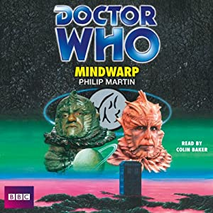 Doctor Who: Mindwarp (Classic Novel) | [Philip Martin]