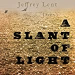 A Slant of Light | Jeffrey Lent