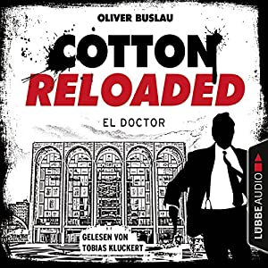 El Doctor (Cotton Reloaded 46) Hörbuch