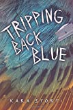 img - for Tripping Back Blue (Fiction - Young Adult) book / textbook / text book