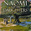 Naomi and Her Daughters: A Novel (       UNABRIDGED) by Walter Wangerin Jr. Narrated by Walter Wangerin, Jr.