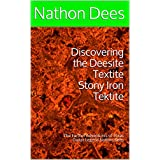 Discovering the Deesite Textite Stony Iron Tektite: The Further Adventures of Texas Guitar Legend Nathon Dees...