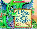 I Miss You, Stinky Face (043963573X) by McCourt, Lisa