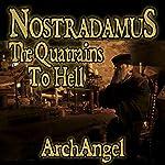 Nostradamus - The Quatrains to Hell |  ArchAngel