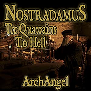 Nostradamus - The Quatrains to Hell Audiobook
