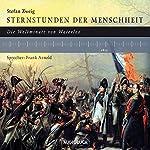Sternstunden der Menschheit: Die Weltminute von Waterloo | Stefan Zweig