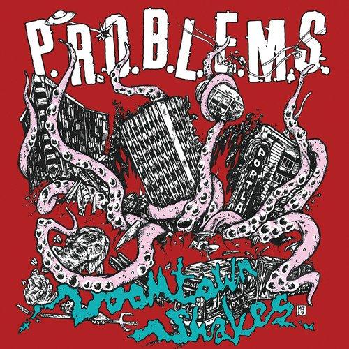 Vinilo : P.R.O.B.L.E.M.S. - Doomtown Shakes