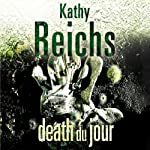 Death du Jour: A Temperance Brennan Novel (       ABRIDGED) by Kathy Reichs Narrated by Katherine Borowitz