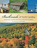 Backroads of North Carolina: Your Guide to Great Day Trips & Weekend Getaways (Backroads of ...)