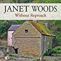 Without Reproach Audiobook by Janet Woods Narrated by Julie Teal