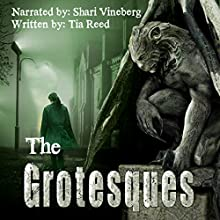The Grotesques Audiobook by Tia Reed Narrated by Shari Vineberg