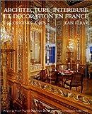 echange, troc Jean Feray - Architecture intérieure et décoration en France des origines à 1875