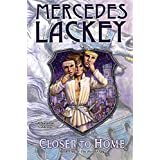 Closer to Home: Book One of Herald Spy (Valdemar) ~ Mercedes Lackey