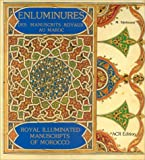 img - for Enluminures des manuscrits royaux au Maroc/Royal Illuminated Manuscripts of Morocco (texte trilingue arabe/francais/anglais) book / textbook / text book