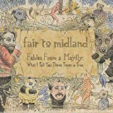 Fables From a Mayfly: What I Tell You Three Times is True by Fair to Midland (2007) Audio CD