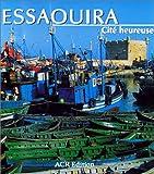 echange, troc Edmond Amran El Maleh - Essaouira, cité heureuse